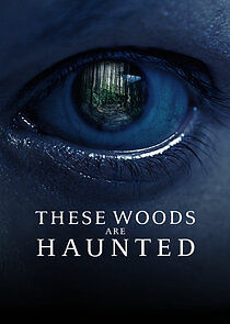 These Woods Are Haunted - Season 3  Watch Movies Online